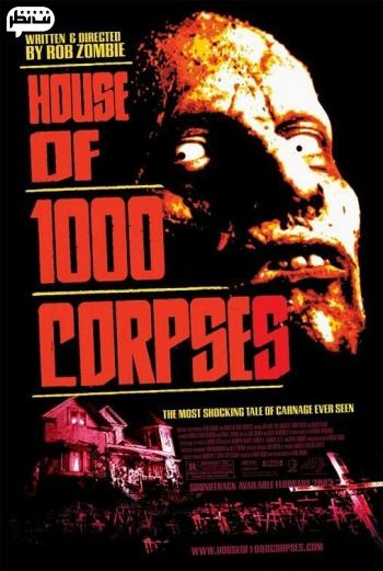 فیلم ترسناک خانه 1000 جسد