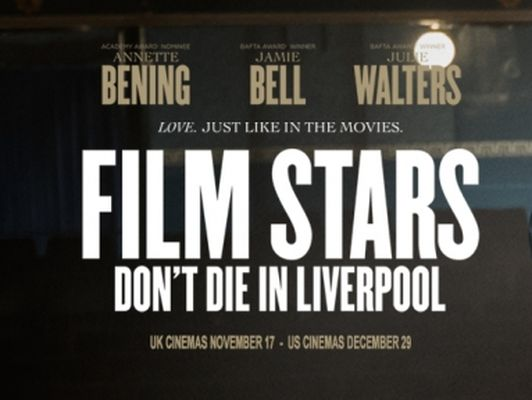 فیلم عاشقانه Film Stars Don't Die In Liverpool
