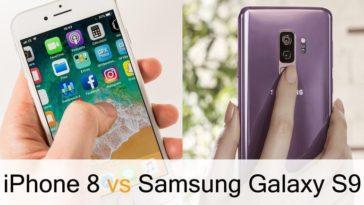 مقایسه گلکسی اس 9 سامسونگ با آیفون 8 اپل